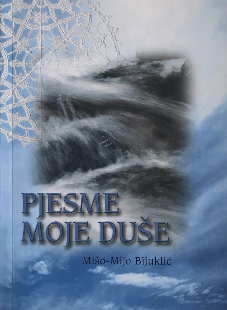 Mišo Mijo Bijuklić - Pjesme moje duše