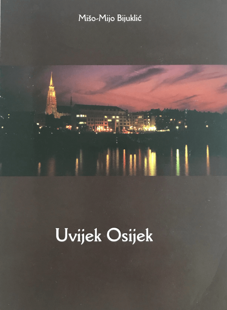 Mišo Mijo Bijuklić - Uvijek Osijek